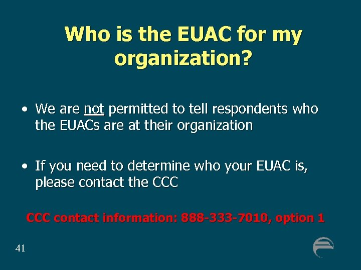 Who is the EUAC for my organization? • We are not permitted to tell