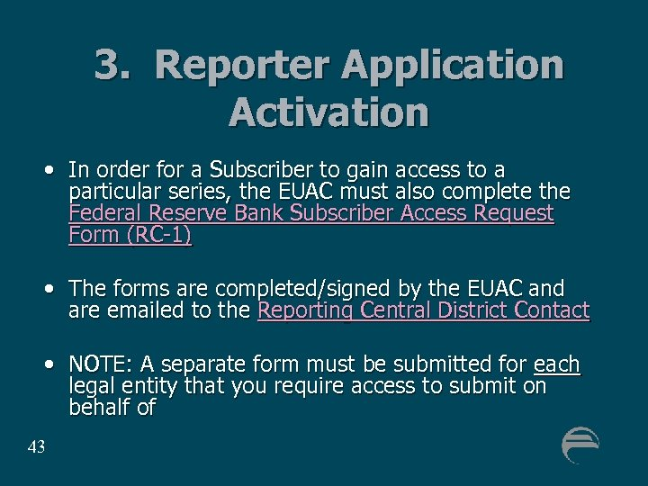 3. Reporter Application Activation • In order for a Subscriber to gain access to