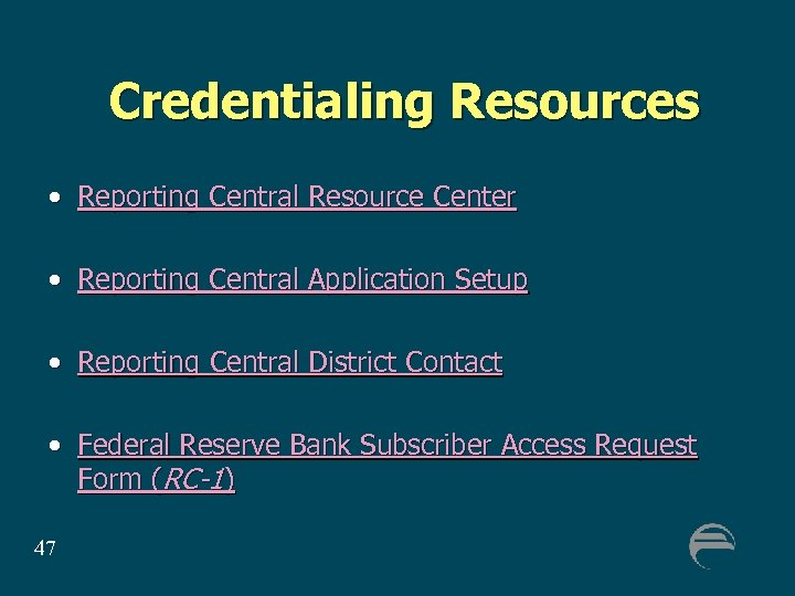 Credentialing Resources • Reporting Central Resource Center • Reporting Central Application Setup • Reporting