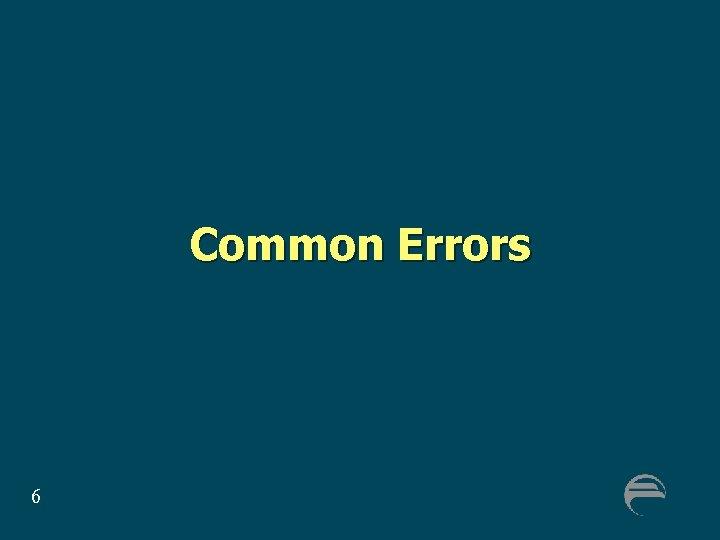 Common Errors 6