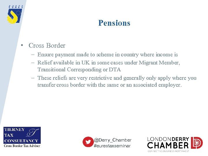 Pensions • Cross Border – Ensure payment made to scheme in country where income