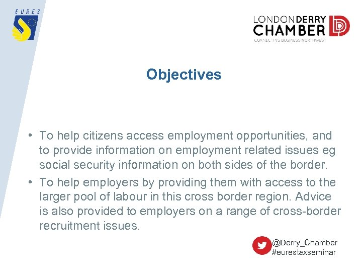 Objectives • To help citizens access employment opportunities, and to provide information on employment