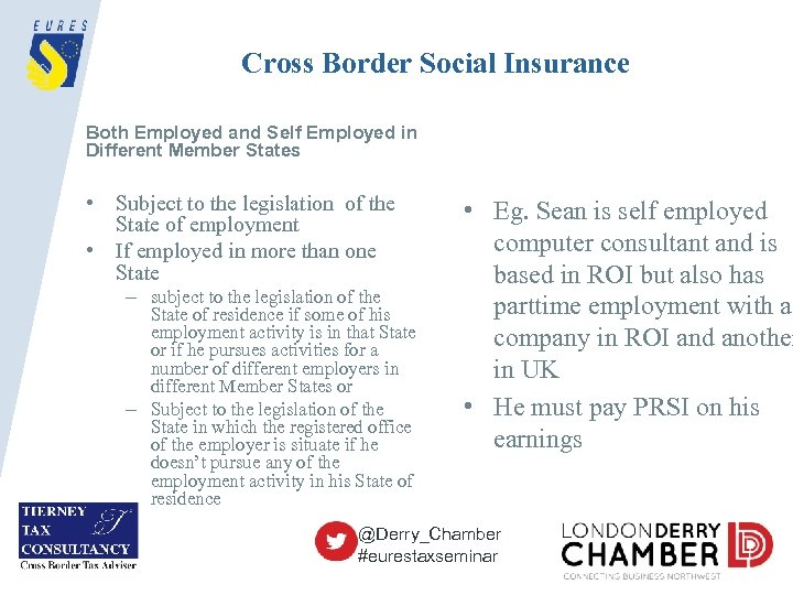 Cross Border Social Insurance Both Employed and Self Employed in Different Member States •