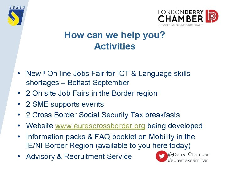 How can we help you? Activities • New ! On line Jobs Fair for