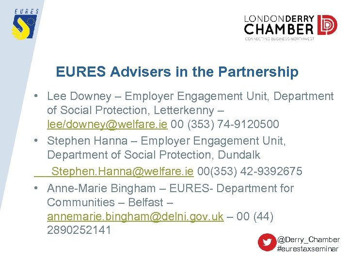 EURES Advisers in the Partnership • Lee Downey – Employer Engagement Unit, Department of