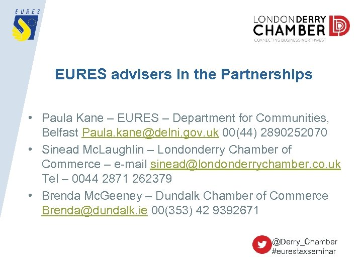 EURES advisers in the Partnerships • Paula Kane – EURES – Department for Communities,