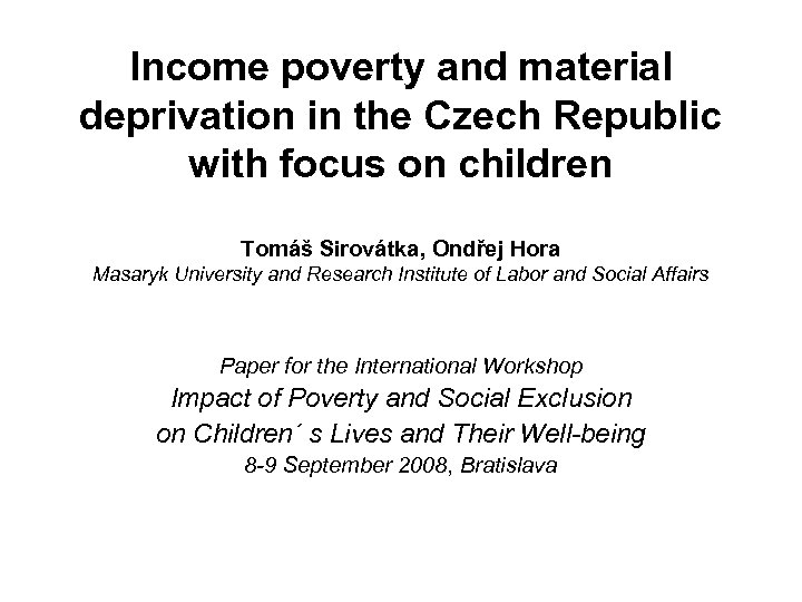 Income poverty and material deprivation in the Czech Republic with focus on children Tomáš
