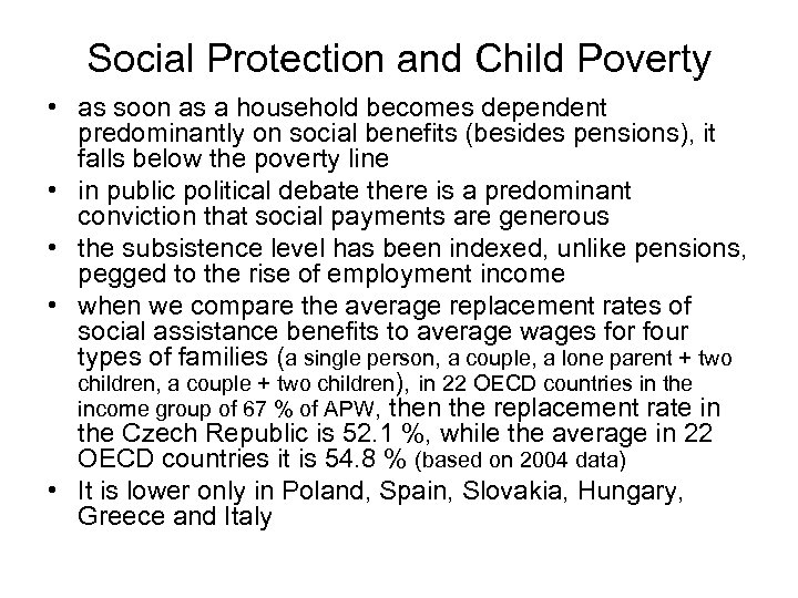 Social Protection and Child Poverty • as soon as a household becomes dependent predominantly