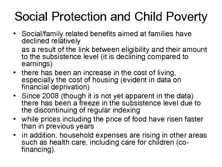 Social Protection and Child Poverty • Social/family related benefits aimed at families have declined