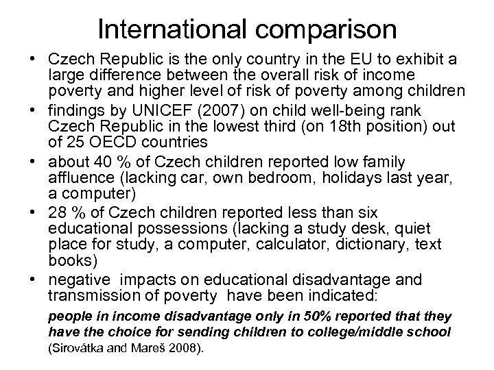 International comparison • Czech Republic is the only country in the EU to exhibit