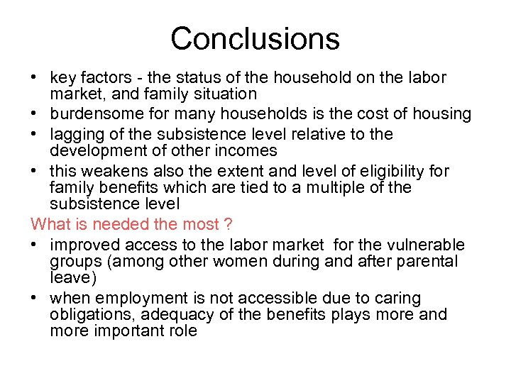 Conclusions • key factors - the status of the household on the labor market,