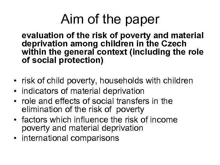 Aim of the paper evaluation of the risk of poverty and material deprivation among