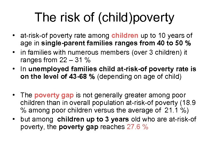 The risk of (child)poverty • at-risk-of poverty rate among children up to 10 years