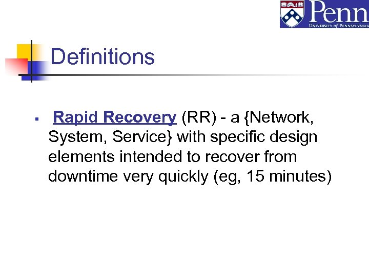 Definitions § Rapid Recovery (RR) - a {Network, System, Service} with specific design elements