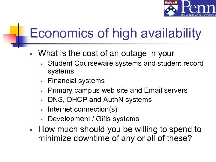 Economics of high availability § What is the cost of an outage in your