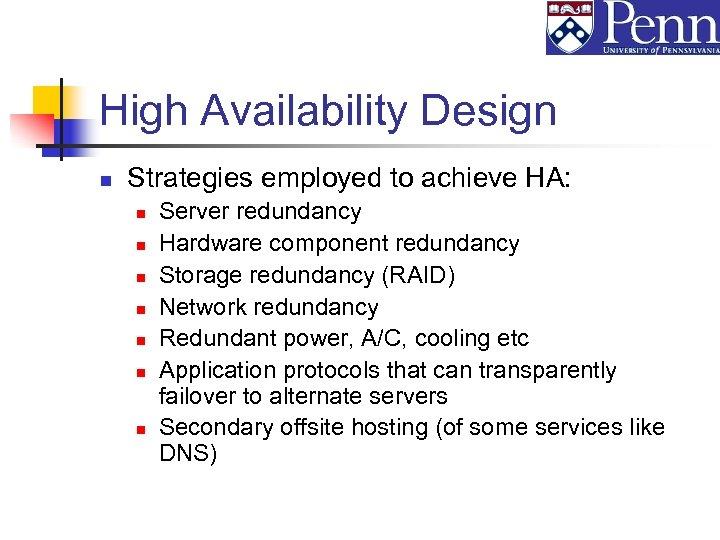 High Availability Design n Strategies employed to achieve HA: n n n n Server