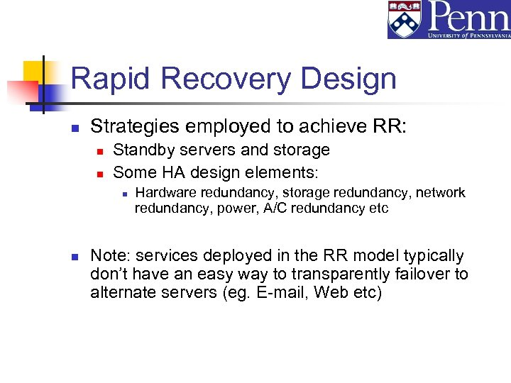 Rapid Recovery Design n Strategies employed to achieve RR: n n Standby servers and