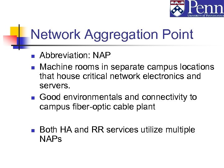 Network Aggregation Point n n Abbreviation: NAP Machine rooms in separate campus locations that