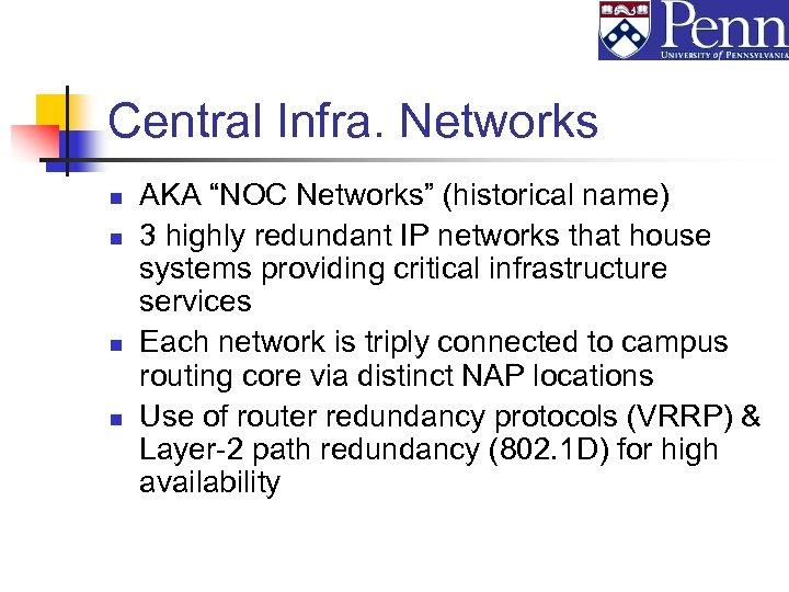 "Central Infra. Networks n n AKA ""NOC Networks"" (historical name) 3 highly redundant IP"