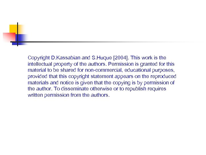 Copyright D. Kassabian and S. Huque [2004]. This work is the intellectual property of
