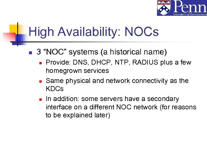 "High Availability: NOCs n 3 ""NOC"" systems (a historical name) n n n Provide:"