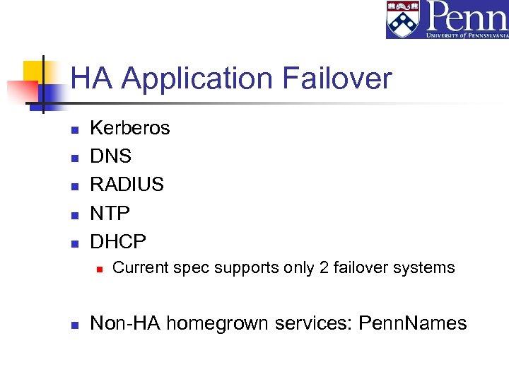 HA Application Failover n n n Kerberos DNS RADIUS NTP DHCP n n Current