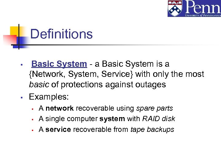 Definitions § § Basic System - a Basic System is a {Network, System, Service}