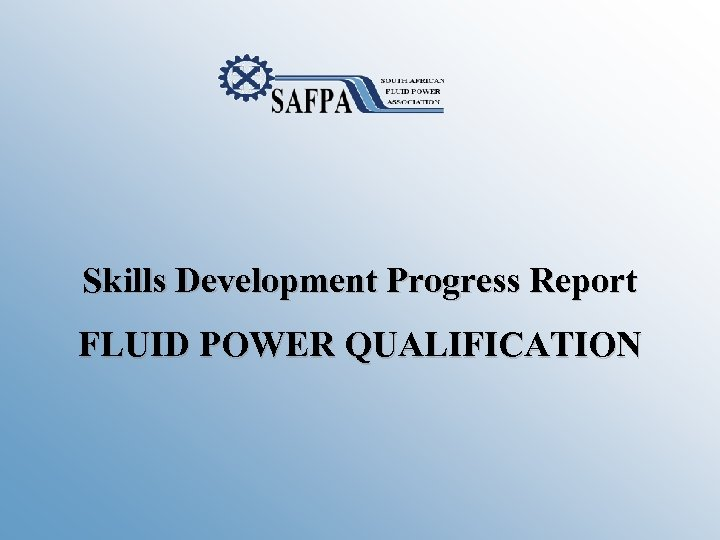 Skills Development Progress Report FLUID POWER QUALIFICATION