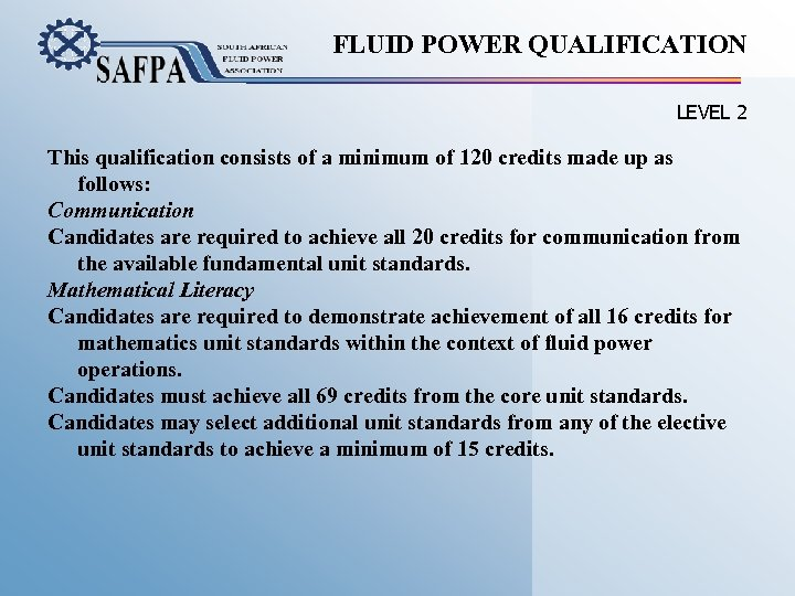 FLUID POWER QUALIFICATION LEVEL 2 This qualification consists of a minimum of 120 credits