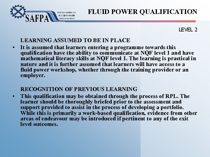 FLUID POWER QUALIFICATION LEVEL 2 LEARNING ASSUMED TO BE IN PLACE • It is