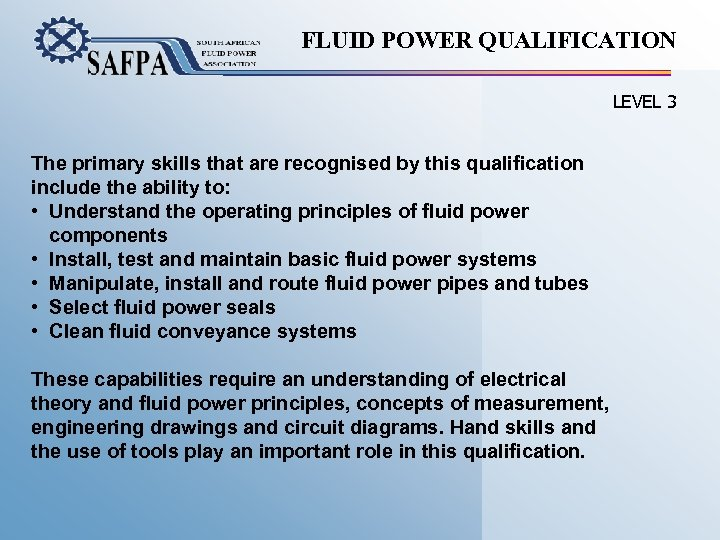 FLUID POWER QUALIFICATION LEVEL 3 The primary skills that are recognised by this qualification