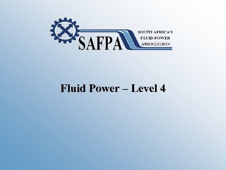 Fluid Power – Level 4