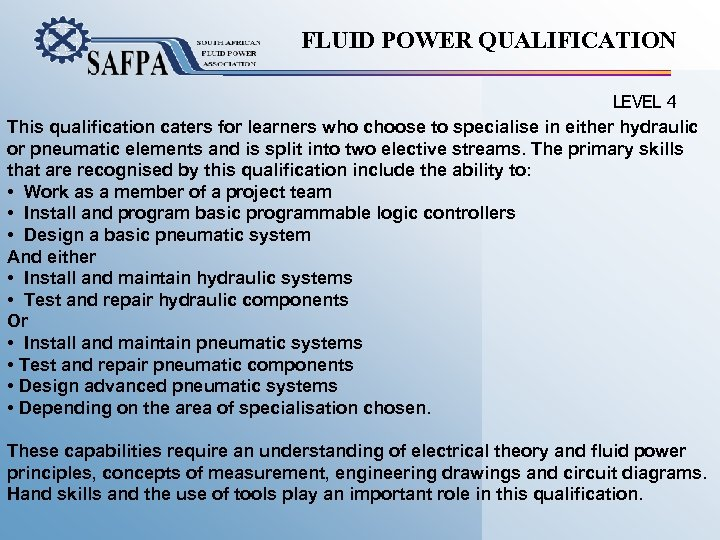 FLUID POWER QUALIFICATION LEVEL 4 This qualification caters for learners who choose to specialise