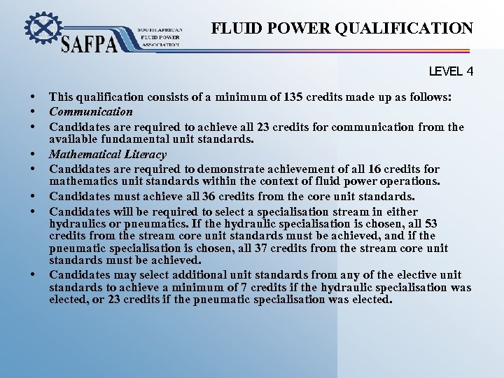FLUID POWER QUALIFICATION LEVEL 4 • • This qualification consists of a minimum of