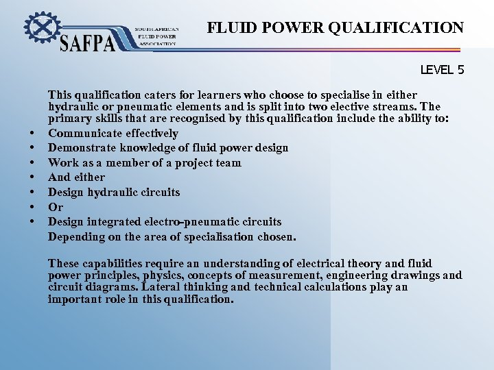 FLUID POWER QUALIFICATION LEVEL 5 • • This qualification caters for learners who choose