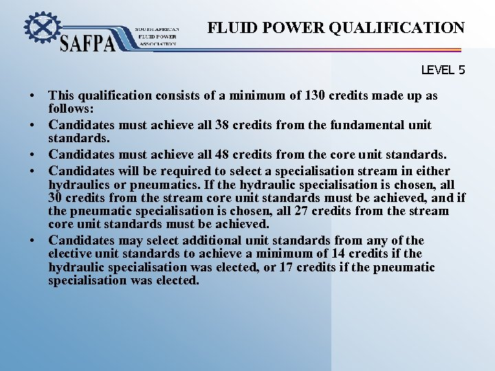 FLUID POWER QUALIFICATION LEVEL 5 • This qualification consists of a minimum of 130