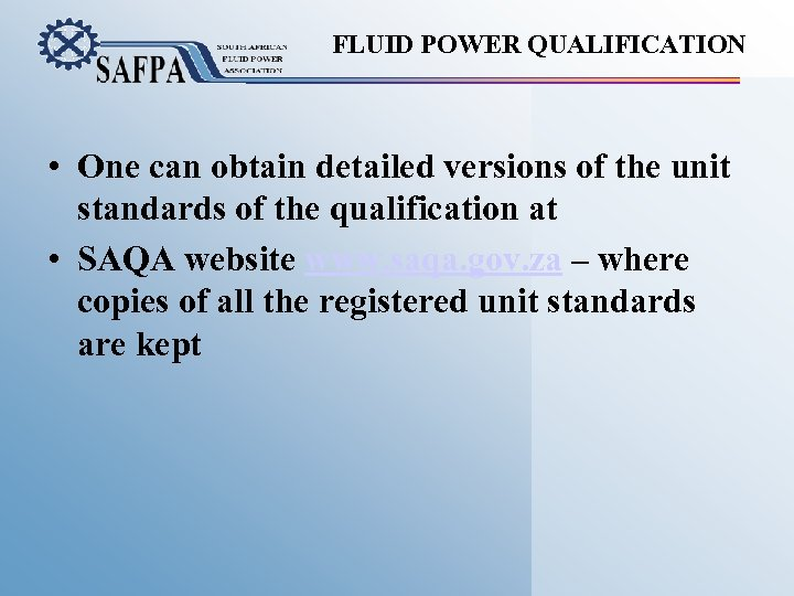 FLUID POWER QUALIFICATION • One can obtain detailed versions of the unit standards of