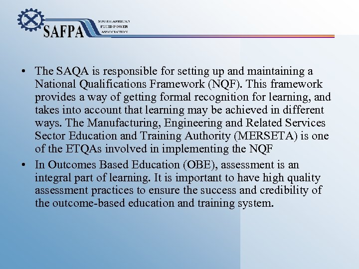 • The SAQA is responsible for setting up and maintaining a National Qualifications