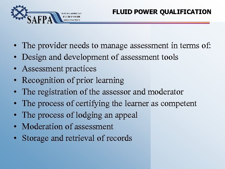 FLUID POWER QUALIFICATION • • • The provider needs to manage assessment in terms