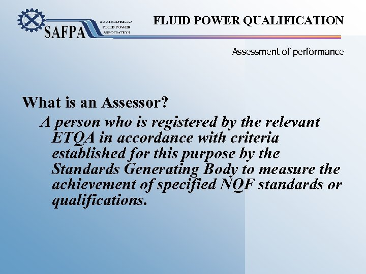 FLUID POWER QUALIFICATION Assessment of performance What is an Assessor? A person who is