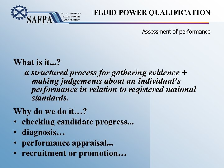 FLUID POWER QUALIFICATION Assessment of performance What is it. . . ? a structured