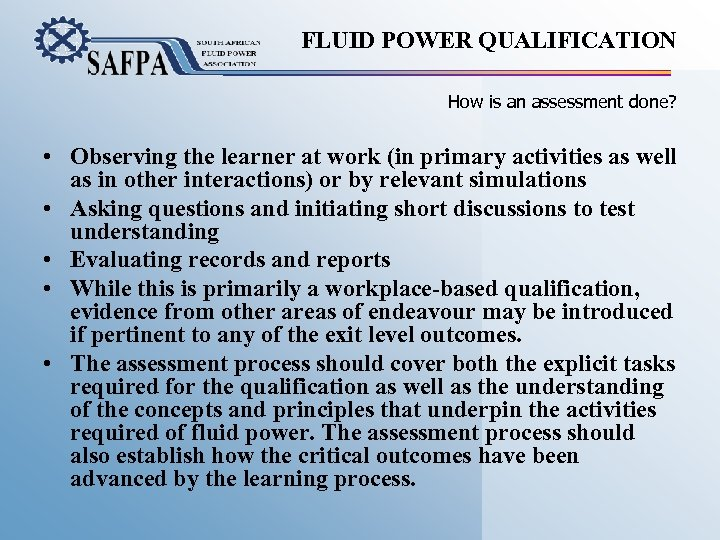 FLUID POWER QUALIFICATION How is an assessment done? • Observing the learner at work