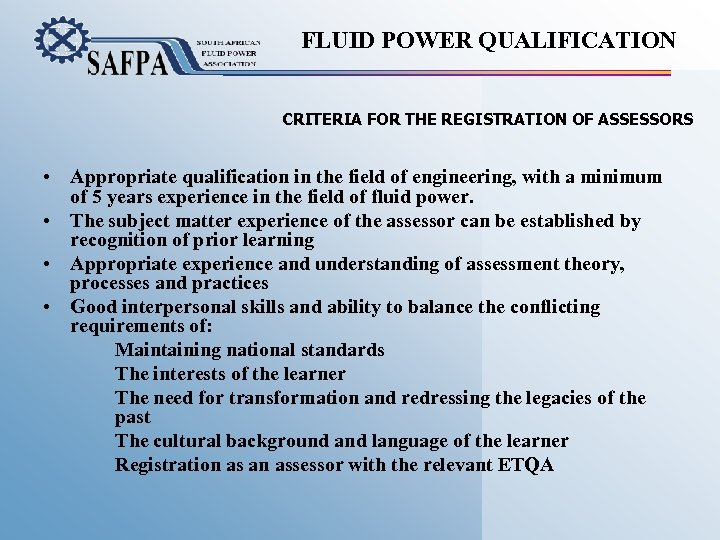 FLUID POWER QUALIFICATION CRITERIA FOR THE REGISTRATION OF ASSESSORS • Appropriate qualification in the