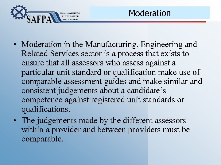 Moderation • Moderation in the Manufacturing, Engineering and Related Services sector is a process