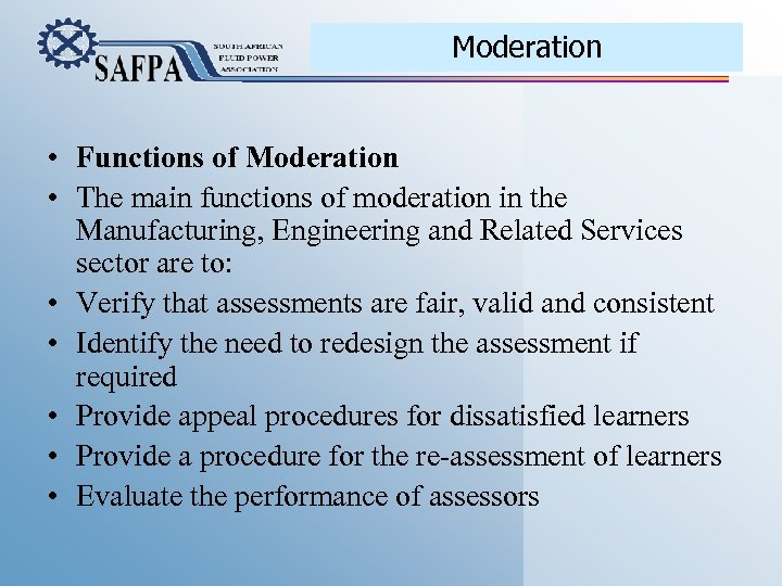 Moderation • Functions of Moderation • The main functions of moderation in the Manufacturing,