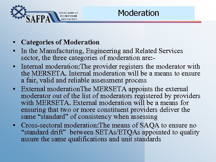 Moderation • Categories of Moderation • In the Manufacturing, Engineering and Related Services sector,