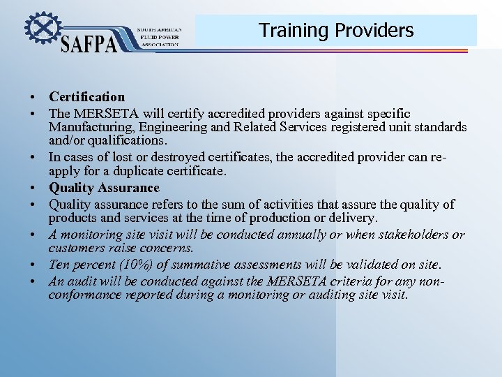 Training Providers • Certification • The MERSETA will certify accredited providers against specific Manufacturing,