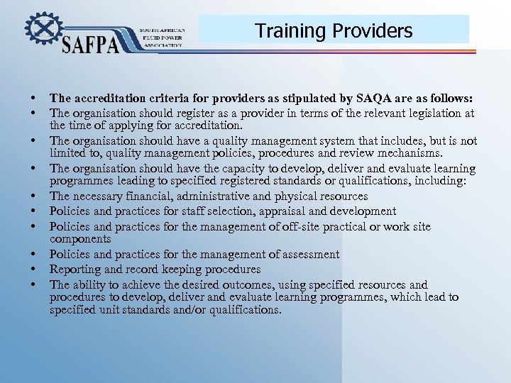 Training Providers • • • The accreditation criteria for providers as stipulated by SAQA