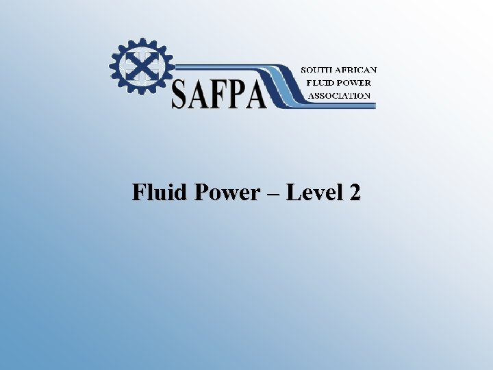 Fluid Power – Level 2