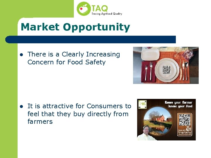 Market Opportunity l There is a Clearly Increasing Concern for Food Safety l It